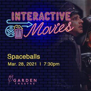 Garden Theatre Interactive Movies - Spaceballs
